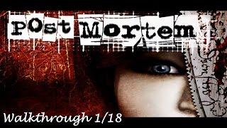 Post Mortem PC : Walkthrough 1/18