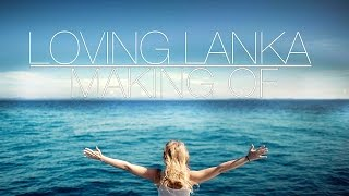 Making Of Loving Lanka