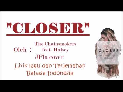 The Chainsmokers - Closer (feat. Halsey) (Lyric) | Lirik Dan Terjemahan Indonesia