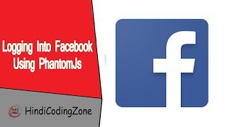 Creating a program to login to facebook   Web automation using PhantomJs Tutorial #4
