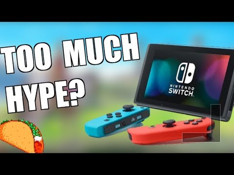 Was the Nintendo Switch Overhyped?