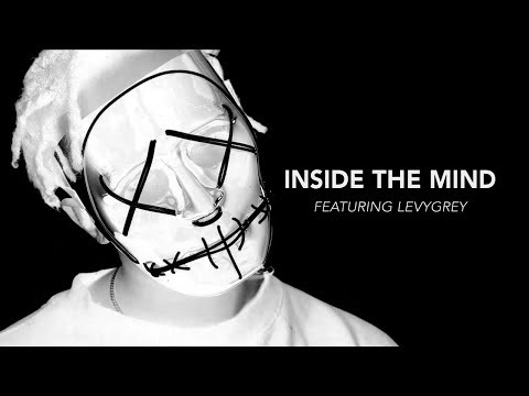 Inside The Mind Featuring LevyGrey