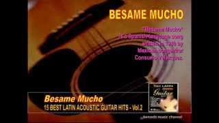 Besame Mucho - from the 15 Best Latin Acoustic Guitar Hits album.wmv