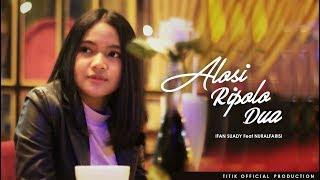 ALOSI RIPOLO DUA – NUR ALFARISI Feat IFAN SUADY/TITIK OFFICIAL