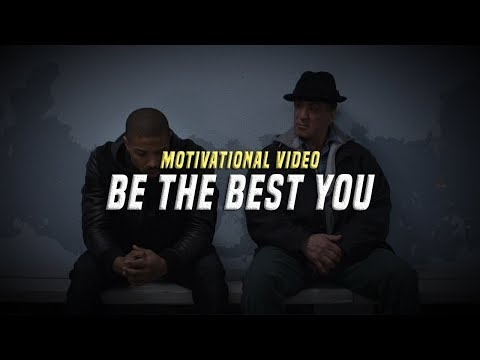 Be The Best You – Motivational Video