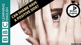 Is there anything good about shame? Listen to 6 Minute English