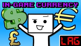 LAG: In-Game Currency (ft. TheOdd1sOut, LotsofSarcasm, Leondegamer)
