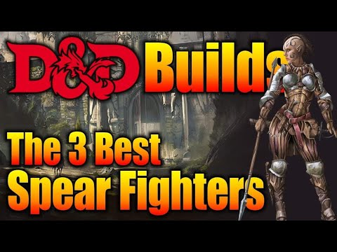 3 Best Spear Fighter Character Builds for 5th Edition Dungeons and Dragons