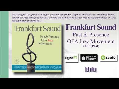 Frankfurt Sound - Past & Presence Of A Jazz Movement (CD1)