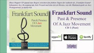 Frankfurt Sound - Past & Presence Of A Jazz Movement (CD1)