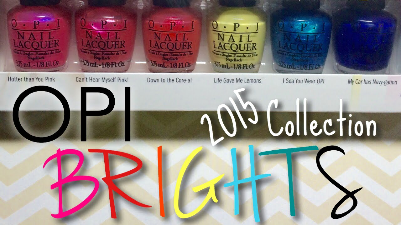 OPI 2015 Brights Collection Review & Swatches | Nail Polish Pursuit ...