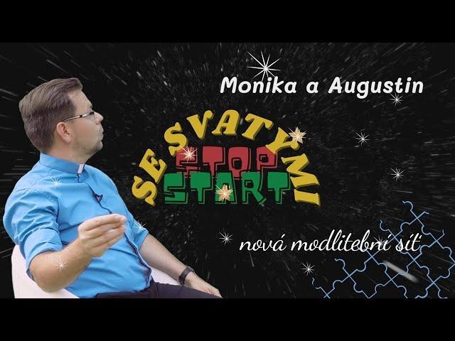 Stop Start se svatými | MONIKA A AUGUSTIN | P. Roman Vlk