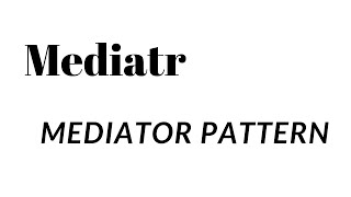 Implementing the Mediator Pattern with MediatR in an ASP.NET Core application