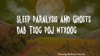 Sleep Paralysis and Ghosts Dab Tsog Poj Ntxoog