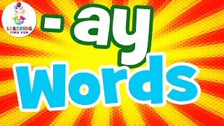 -AY Words for Kids   Read AY Words   Learning Time Fun   -AY Words for Children   The -AY Words