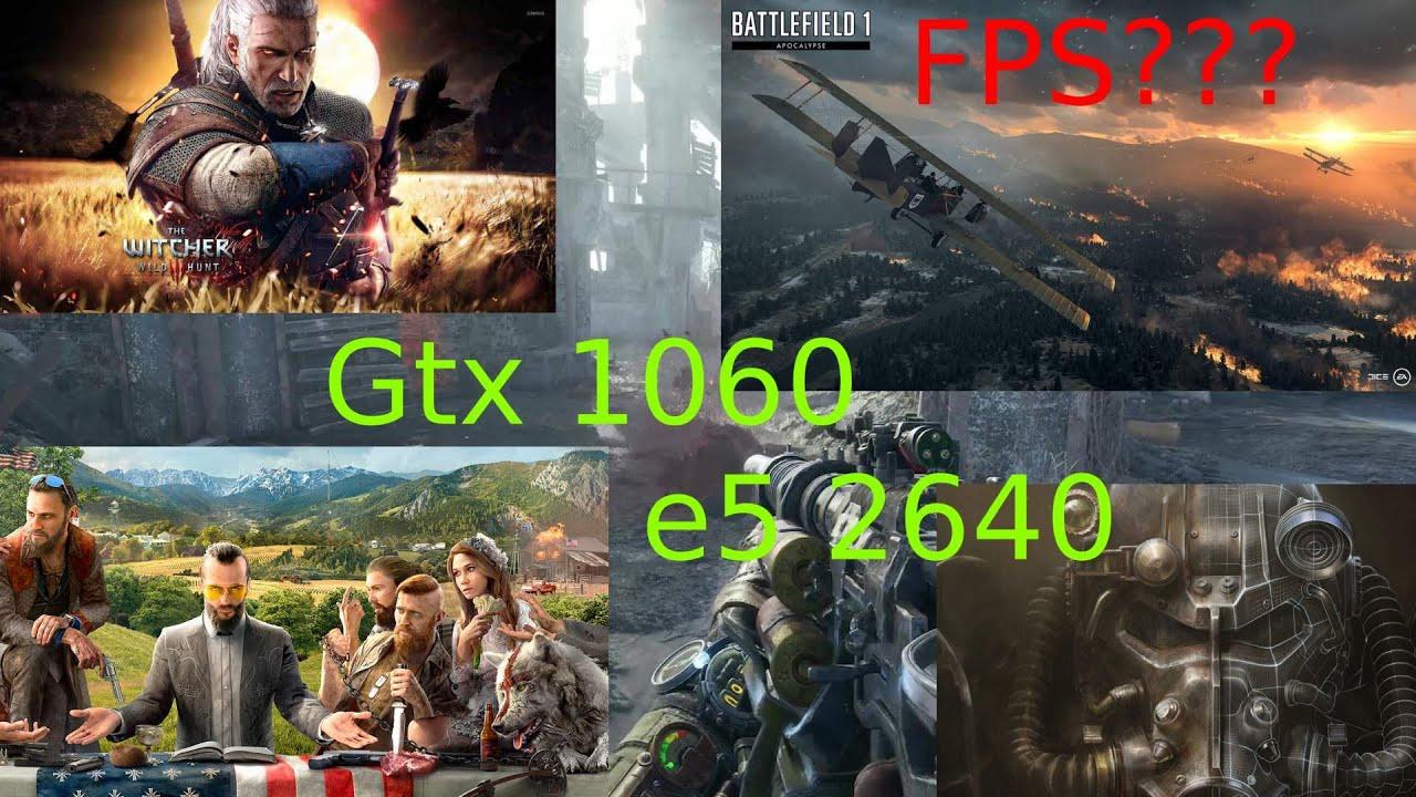 Тест GTX 1060 (6гб) в играх, на процессоре Xeon E5 2640
