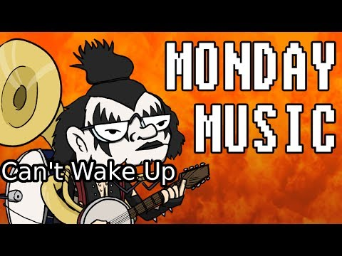 Monday Music: Can't Wake Up