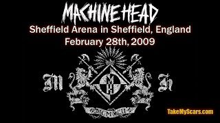 Machine Head - Clenching the Fists of Dissent and Imperium @ Sheffield Arena in Sheffield UK 2009