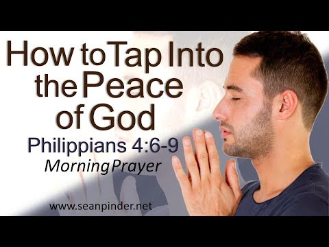 HOW TO TAP INTO THE PEACE OF GOD - PHILIPPIANS 4 - MORNING PRAYER