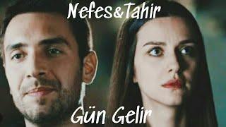 •Nefes & Tahir• Klip \\ Gün Gelir
