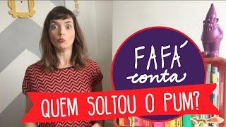 Baixar QUEM SOLTOU O PUM? contação de história por Fafá conta. Com legenda em português