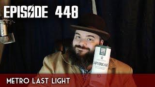 Scotch & Smoke Rings Episode 448 - Metro Last Light
