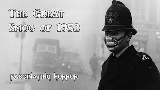The Great Smog of 1952 | A Short Documentary | Fascinating Horror