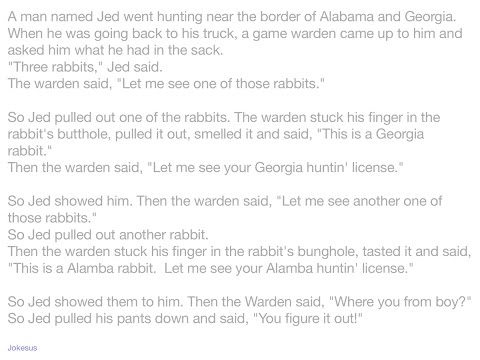 Jokes - A man named Jed went hunting near the border of Alabama and Georgia. When he was going back