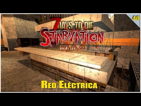 7 Days to Die Starvation A16.4 Extreme - #40 Red Eléctrica - Gameplay Español