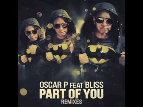 Oscar P, Bliss - Part Of You (Deep Mayer Remix)