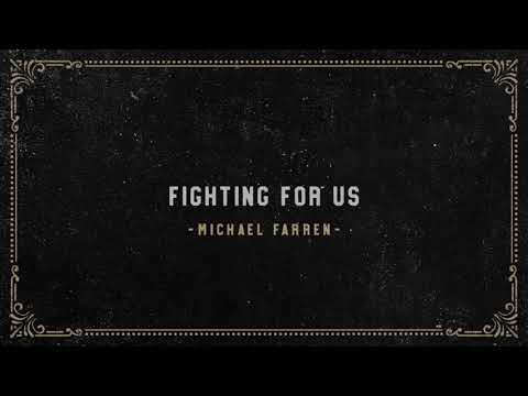 Michael Farren - Fighting For Us (Official Audio)