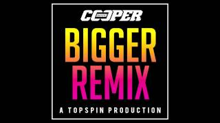 Steven Cooper / Bigger (Official Remix)