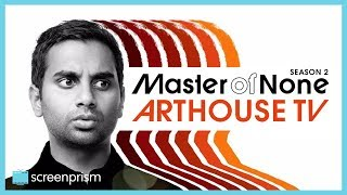 Master of None: Arthouse TV and Italian Influences...