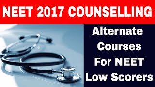 Alternate Courses For Medical Aspirants With NEET Low Scores