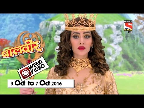 WeekiVideos | Baalveer | 3 October To 7 October 2016