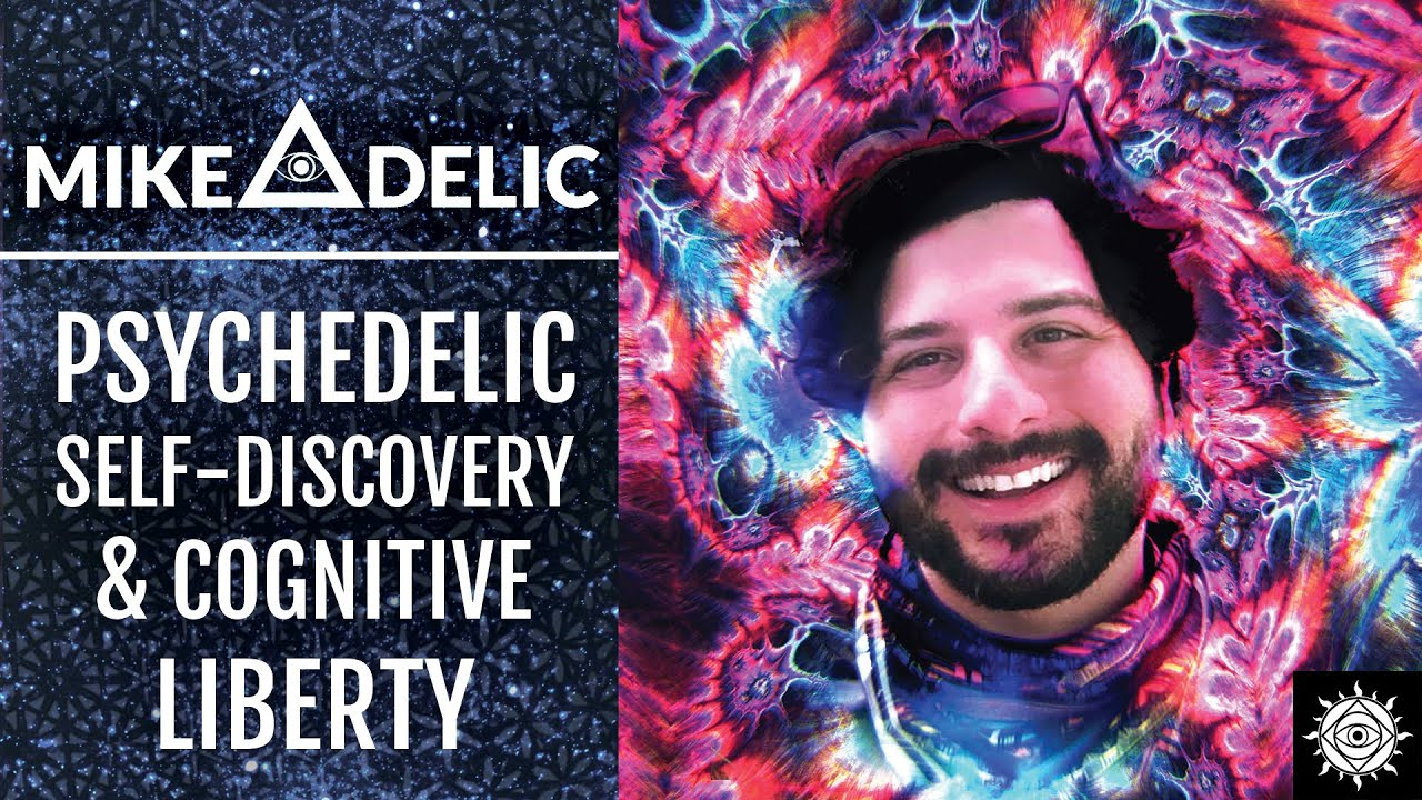 Mike Brancatelli (Mikeadelic) | Psychedelic Self Discovery & Realizing Cognitive Liberty