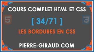 COURS COMPLET HTML ET CSS [34/71] - Les bordures en CSS(On apprend à créer toutes sortes de bordures en CSS avec les propriétés border border-width, border-style et border-color ou avec la notation courte border., 2015-12-18T14:34:33.000Z)