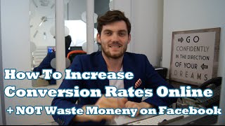 How to increase conversion rates and not waste money on Facebook
