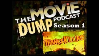 The Movie Dump Podcast Ep.06 - Thankskilling