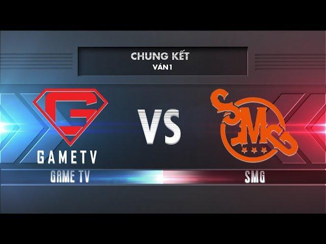 [Chung Kết] GAMETV vs SMG [Ván 1][26.11.2017] - Garena Liên Quân Mobile