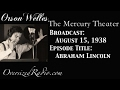 The Mercury Theater on the Air with Orson Welles Radio Show 1938-08-15 Episode: Abraham Lincoln