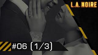 Zabawa wpodchody | LA Noire #06 (1/3)