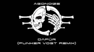 Agonoize - Dafür (Funker Vogt Remix)