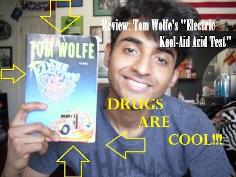 "Drugs Are Cool!!!: Review of Tom Wolfe's ""The Electric Kool-Aid Acid Test"