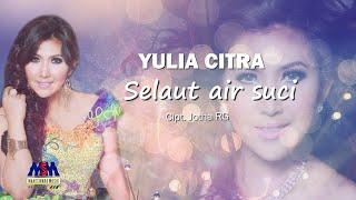 Yulia Citra - Selaut Air Suci [Official Lyrics Video]