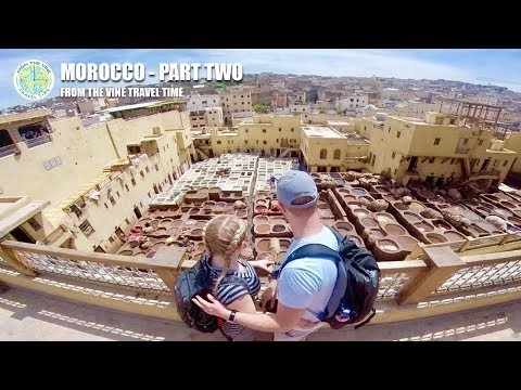 Morocco - Part 2 (From The Vine Travel Time)