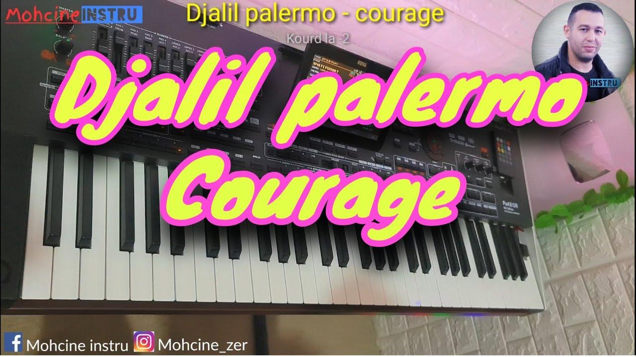 Djaliil palerrmo - courrage ya 9albi courage - كوراج يا قلبي كوراج بعزف محسن انسترو