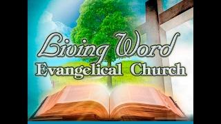 LiveStream -|- Living Word Evangelical Church