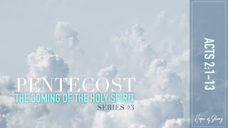 PENTECOST : THE COMING OF THE HOLY SPIRIT