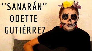 Sanarán/ Canción Original Odette Gutiérrez